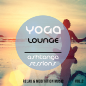 Yoga Lounge - Ashtanga Sessions, Vol. 2 (Best of Relax & Meditation Music)