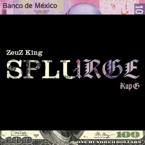 Splurge (feat. Kap G) - Single Mp3 Download