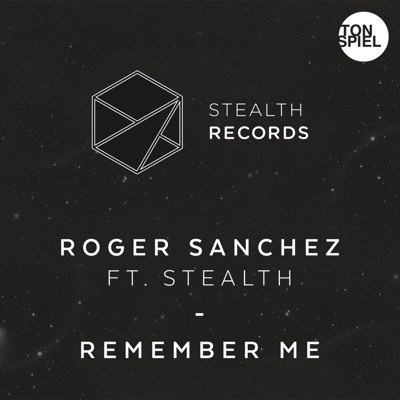 Remember Me (feat. Stealth) - Roger Sanchez