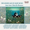 The Golden Age of Light Music: Amor, Amor: Music for Romance ジャケット写真