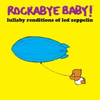 Rockabye Baby! - Lullaby Renditions of Led Zeppelin artwork