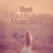 Best Chillout & Lounge Music 2014 - 200 Songs - Various Artists - Various Artists