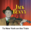 Jack Benny - To New York on the Train for the Heart Fund Benefit: Jack Benny  artwork