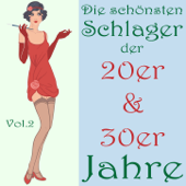 Die schönsten Schlager der 20er & 30er Jahre, Vol. 2