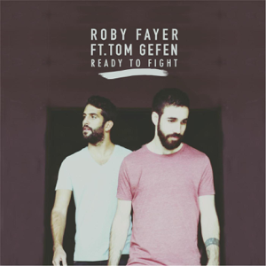 Roby Fayer & Tom Gefen - Ready to Fight