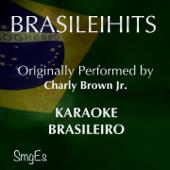 Meu Novo Mundo (Karaoke Version) [Originally Performed By Charlie Brown Jr.]