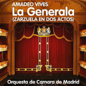 Amadeo Vives : La Generala (Zarzuela en dos actos)