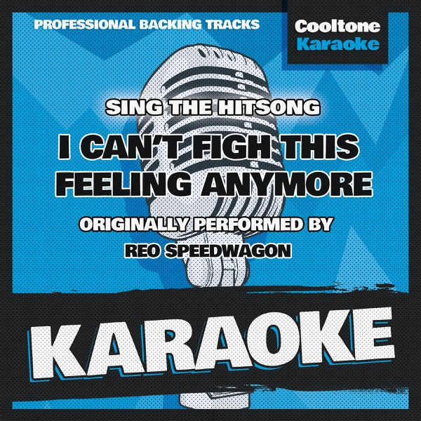 Can't Fight This Feeling Anymore - Reo Speedwagon