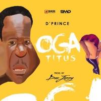 D'Prince - Oga Titus - Single