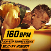 160 BPM Non Stop Running Cadence Military Workout-U.S. Drill Sergeant Field Recordings