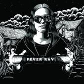 Fever Ray - Stranger Than Kindness