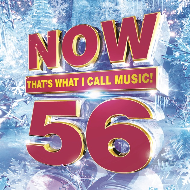Now That's What I Call Music, Vol. 56 by Various Artists on iTunes