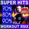 70's 80's 90's Super Hits Workout Remix Vol. 2 - Various Artists