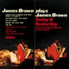 James Brown Plays James Brown: Today & Yesterday, James Brown