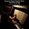 "Doraemon no Uta (from ""Doraemon"") [Piano Version] - daigoro789"