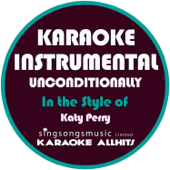 Unconditionally (In The Style Of Katy Perry) [Karaoke Instrumental Version]-Karaoke All Hits