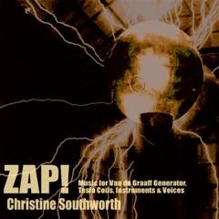 Zap! (Music for Van de Graaff Generator, Tesla Coils, Instruments & Voices)