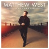 Live Forever, Matthew West