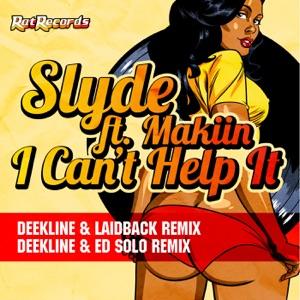 Slyde - I Can't Help It (Deekline & Laidback Remix) [feat. Makiin]