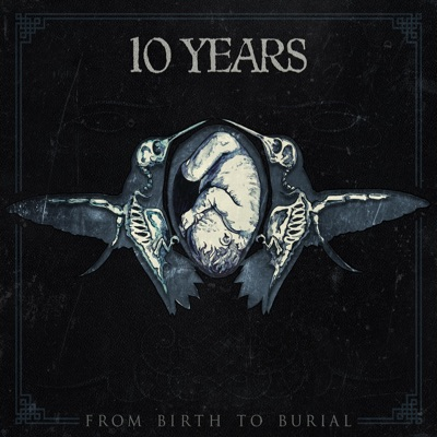 From Birth to Burial - 10 Years