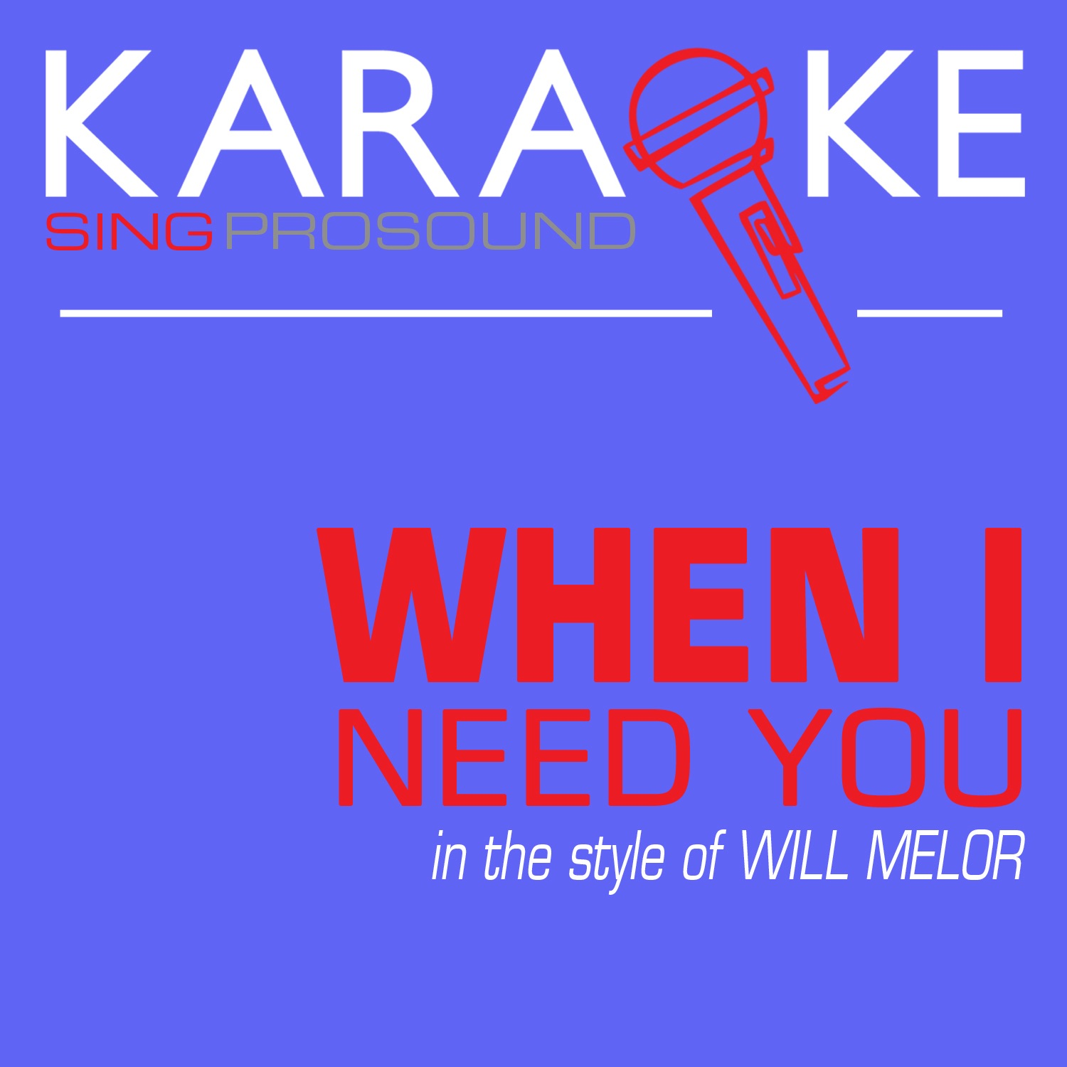 When I Need You (In the Style of Will Mellor) [Karaoke with Background Vocal] - Single