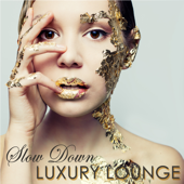 Slow Down Luxury Lounge – Nightlife Erotic Lounge Music for Private Party