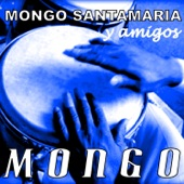 Mongo Santamaria - Chano Pozo