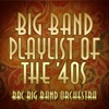 Big Band Playlist of the 40's
