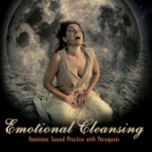 Emotional Cleansing: Feminine Sound Practice