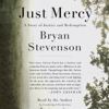Bryan Stevenson - Just Mercy: A Story of Justice and Redemption (Unabridged)  artwork