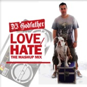 DJ Godfather - Love-Hate Mashup Mix 8