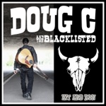 Doug C And The Blacklisted - If You Left the Light On