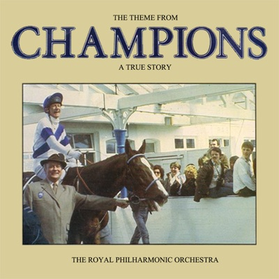 "The Theme from Champions (From ""Champions"") - Single - Royal Philharmonic Orchestra"