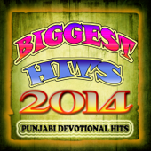 Biggest Hits 2014 - Punjabi Devotional Hits
