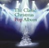 The Classic Christmas Pop Album - Various Artists