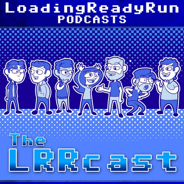 LRRcast - LoadingReadyRun