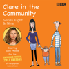 Clare  in the Community: Series 8 & 9 plus the 2013 Edinburgh Festival Special - Harry Venning & David Ramsden