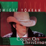 Dwight Yoakam - Santa Can't Stay