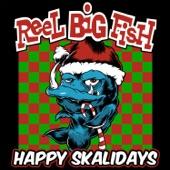 Reel Big Fish - Whatever U Celebrate