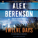 Alex Berenson - Twelve Days: John Wells, Book 9 (Unabridged)