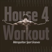 House 4 Workout - Metropolitan Sport Grooves