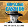 William Boyd - Hopalong Cassidy: The Phantom Bandito  artwork