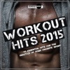 Workout Hits 2015. 40 Essential Hits for the Practice of Your Favorite Sport