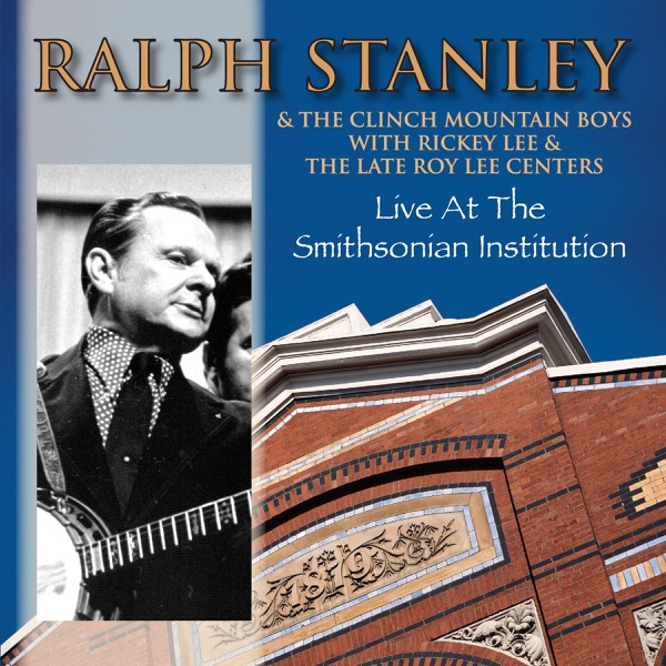 Live At the Smithsonian Institution (Original Starday / King Recordings) [feat. Rickey Lee & The Late Roy Lee Centers]