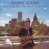 How Long Has This Been Going On?, Harry Allen
