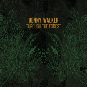 Benny Walker - Through the Forest