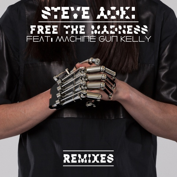 Free the Madness (feat. Machine Gun Kelly) [Remixes] - Single