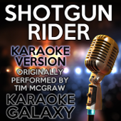 Shotgun Rider (Karaoke Instrumental Version) [Originally Performed By Tim McGraw]