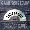 Gimme Some Lovin 3 Hits To Have Single