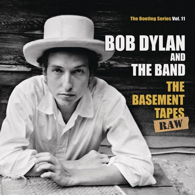 The Bootleg Series, Vol. 11: The Basement Tapes Raw - Bob Dylan